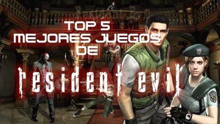 Top 5 Mejores juegos de Resident Evil
