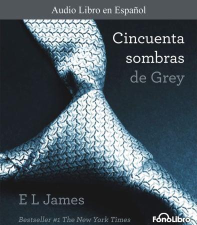 Audiolibro de 50 Sombras de Grey es lanzado en FonoLibro