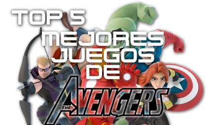 Top 5 mejores juegos de Avengers