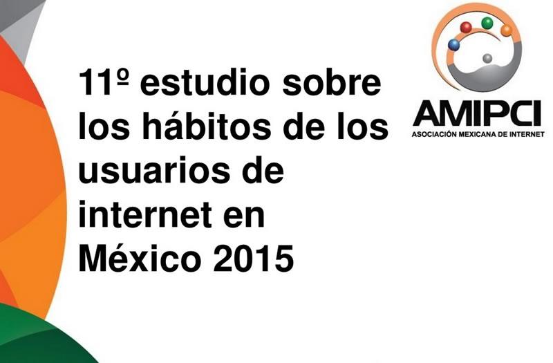 Estudio de Hábitos de los Usuarios de Internet en México 2015 - Habitos-de-los-usuarios-de-internet-en-Mexico-2015