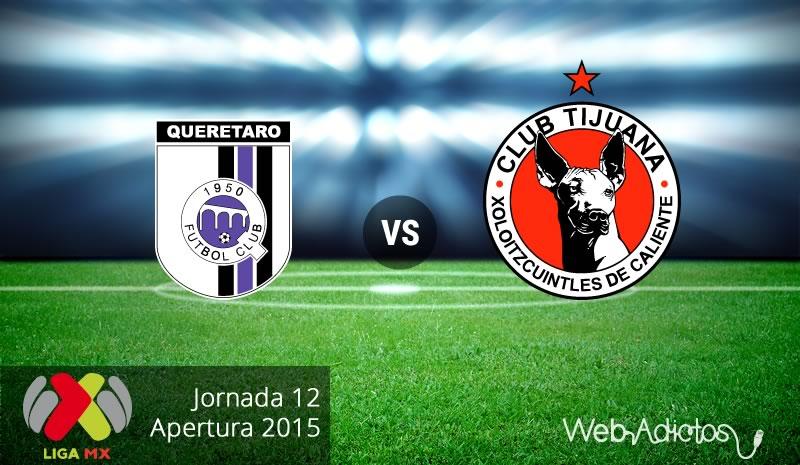 Querétaro vs Tijuana, Fecha 12 del Apertura 2015 - Queretaro-vs-Tijuana-Apertura-2015