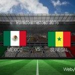 México vs Senegal en partido amistoso 2016 ¡En vivo por internet!