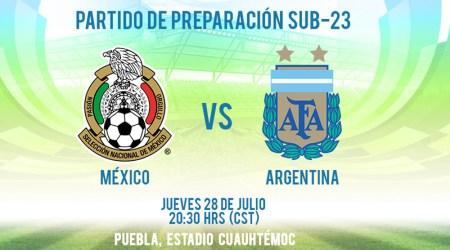 A qué hora juega México vs Argentina Sub 23 su partido amistoso previo a Rio 2016