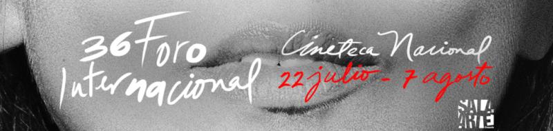 Sala de Arte Cinépolis presenta El 36 Foro Internacional de la Cineteca - sala-de-arte-cinepolis-presenta-el-36-foro-internacional-de-la-cineteca