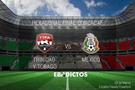 Trinidad y Tobago vs México 2017, Hexagonal ¡En vivo por internet!