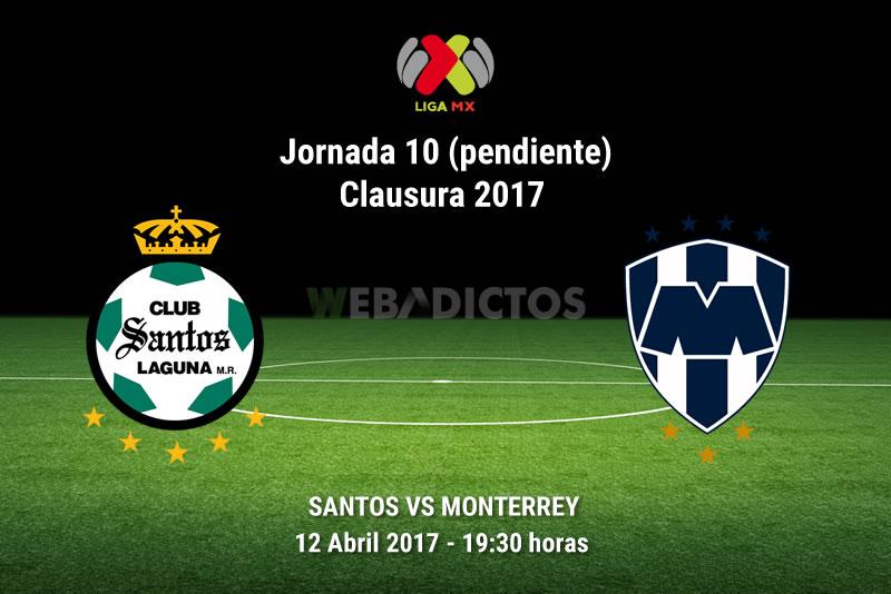 Santos Vs Monterrey, J10 Clausura 2017 (Pendiente