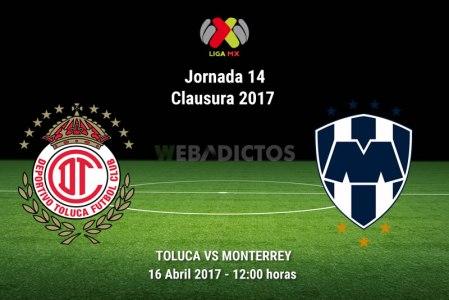 Toluca vs Monterrey, Jornada 14 del Clausura 2017 | Resultado: 1-1
