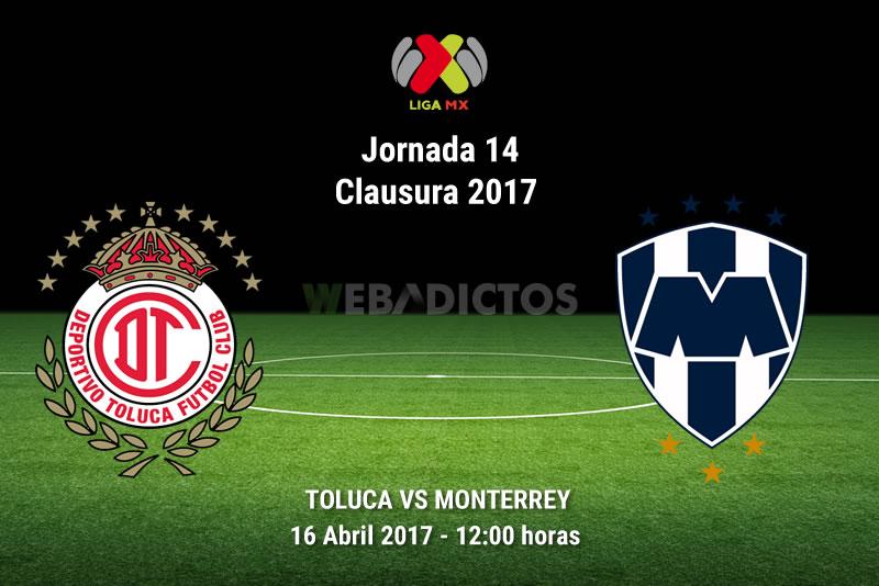 Toluca vs Monterrey, Jornada 14 del Clausura 2017 | Resultado: 1-1 - toluca-vs-monterrey-j14-clausura-2017