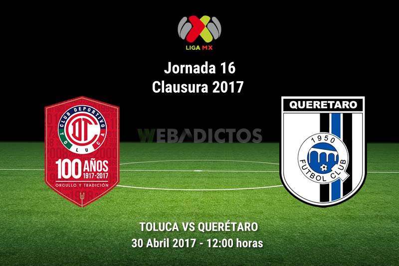 toluca vs queretaro j16 clausura 2017 Toluca vs Querétaro, Jornada 16 del Clausura 2017 | Resultado: 1 2