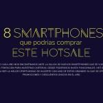 8 celulares que podrías comprar en el Hot Sale 2017