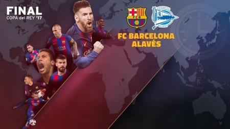A qué hora juega Barcelona vs Alavés y en qué canal lo pasan, Final Copa del Rey 2017