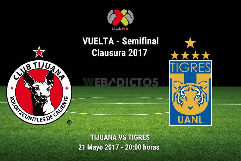 Tijuana vs Tigres, Semifinal del Clausura 2017 | Resultado: 0-2 - tijuana-vs-tigres-semifinal-liguilla-clausura-2017