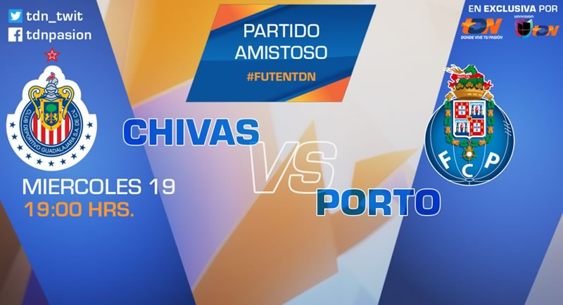 Chivas vs Porto, Súper Copa Tecate 2017 | Resultado: 2-2 - chivas-vs-porto-tdn