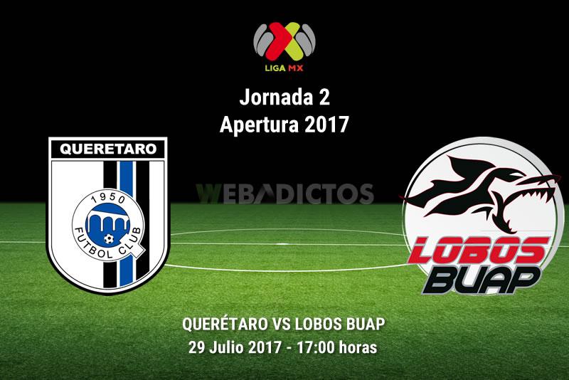 Querétaro vs Lobos BUAP, Jornada 2 Apertura 2017 | Resultado: 0-4 - queretaro-vs-lobos-buap-j2-apertura-2017