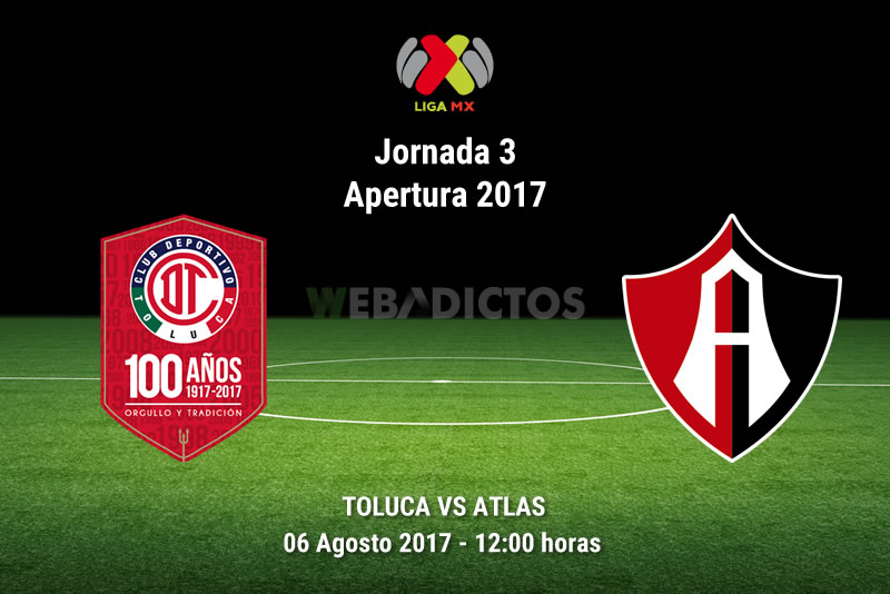 Toluca vs Atlas, Jornada 3 del Apertura 2017 | Resultado: 3-2 - toluca-vs-atlas-j3-apertura-2017
