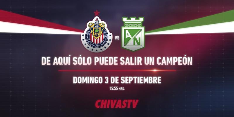 Chivas vs Atlético Nacional, Súper Copa de Campeones   Resultado: 0-2 - chivas-vs-atletico-nacional-chivas-tv