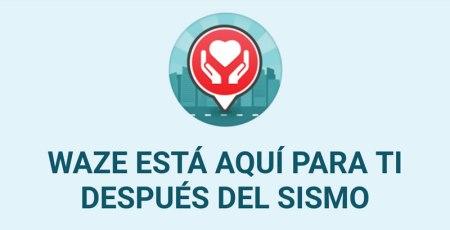 Encuentra ayuda y evita las zonas afectadas por el sismo con Waze