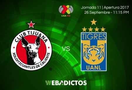 Tijuana vs Tigres, Jornada 11 del Apertura 2017 ¡En vivo por internet!