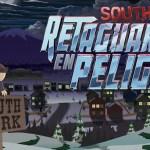 South Park: retaguardia en peligro ¡Ya disponible!