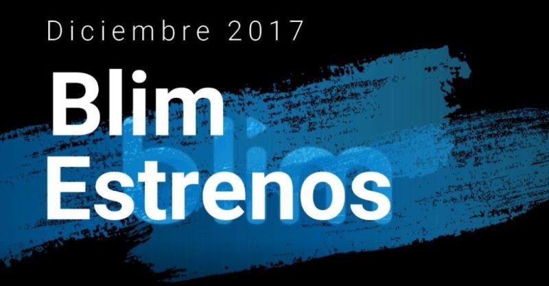 ¿Ya conoces los Estreno de Blim en Diciembre de 2017? - blim2017dic-800x418
