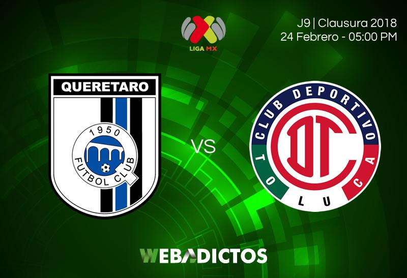 Partido Querétaro vs Toluca, J9 Clausura 2018 ¡En vivo por internet! - queretaro-vs-toluca-clausura-2018-j9