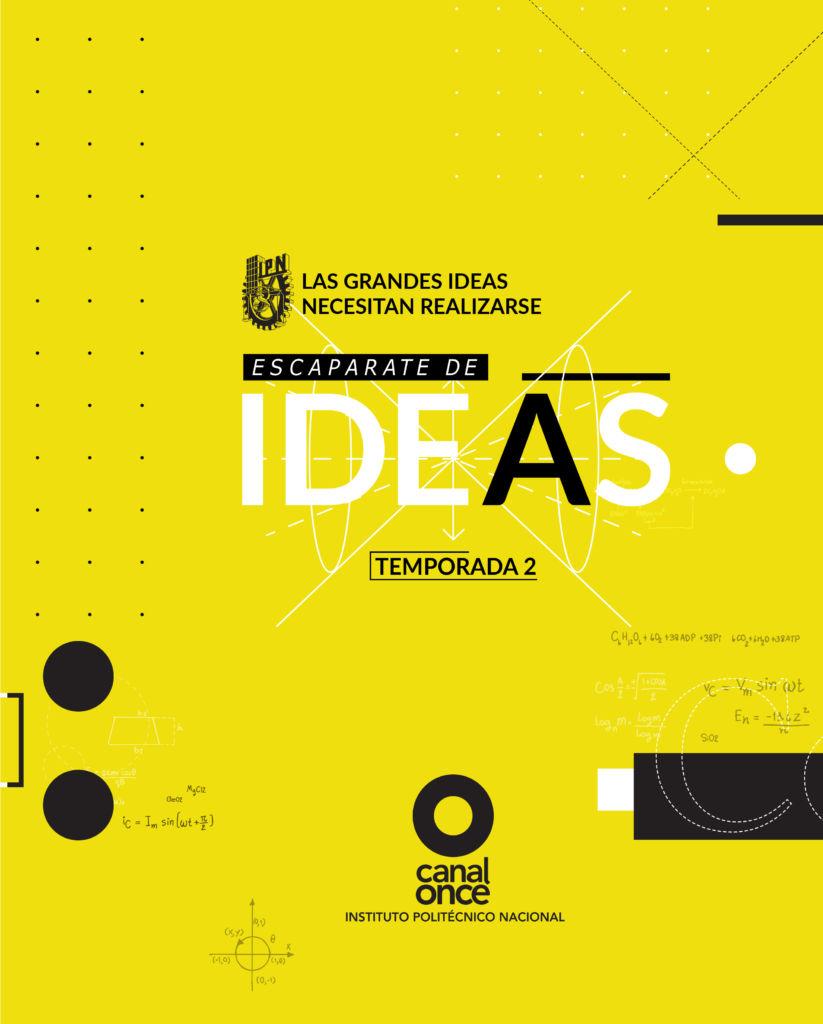Estreno de la segunda temporada de Escaparate de ideas, proyectos científicos politécnicos por Canal Once - escaparate-de-ideas_canal-once