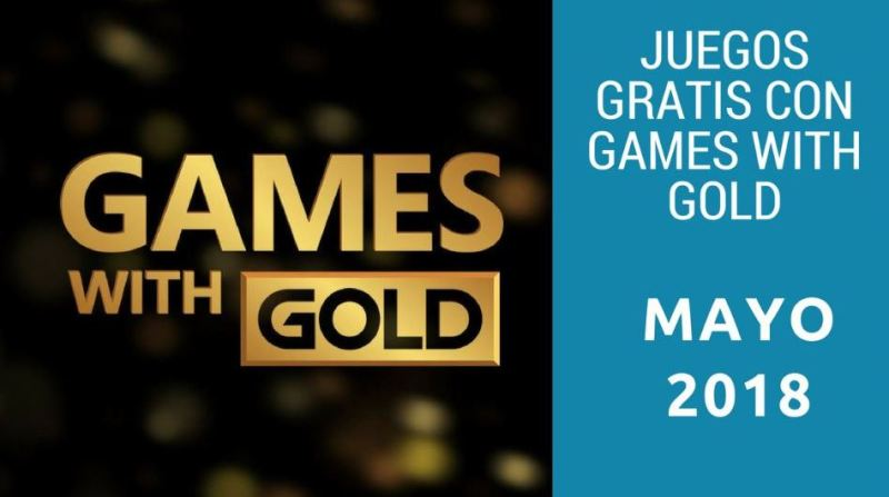 Estos son los Juegos Gratis en la Xbox en Mayo de 2018 con Games With Gold - mayo2018games-800x447