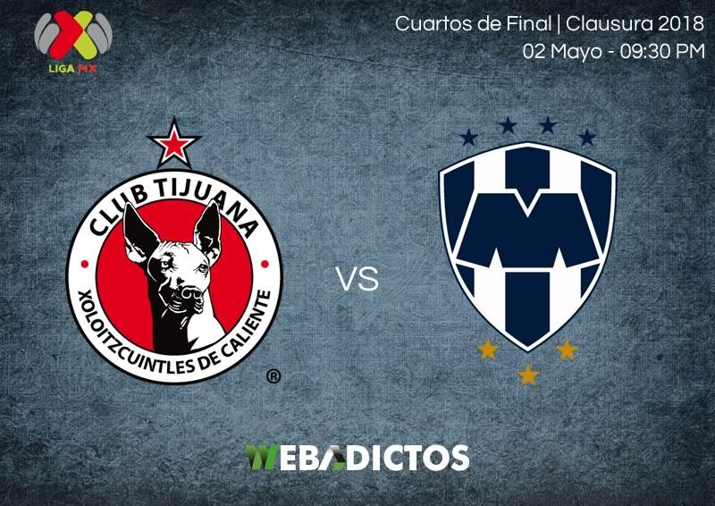 Tijuana vs Monterrey, Liguilla del C2018 ¡En vivo por internet! | ida - tijuana-vs-monterrey-ida-liguilla-clausura-2018