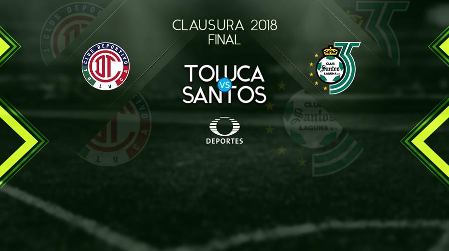 Toluca vs Santos, Final de Liga MX C2018 ¡En vivo por internet! - toluca-vs-santos-final-liga-mx-televisa-deporte
