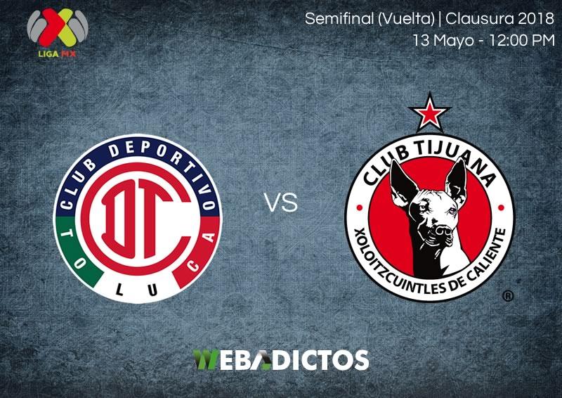 Toluca vs Tijuana, Semifinal del C2018 ¡En vivo por internet! - toluca-vs-tijuana-semifinal-clausura-2018