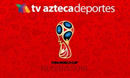 Partidos del Mundial 2018 que transmitirá TV Azteca por Azteca 7