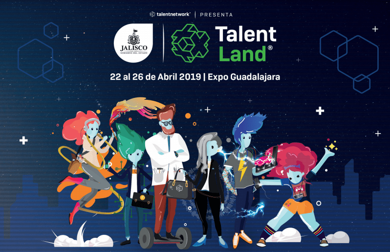 Jalisco Talent Land, conoce los detalles de este magno evento en su edición 2019 - jalisco-talent-land-2019