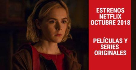 Estrenos Netflix Octubre 2018 Películas y Series Originales
