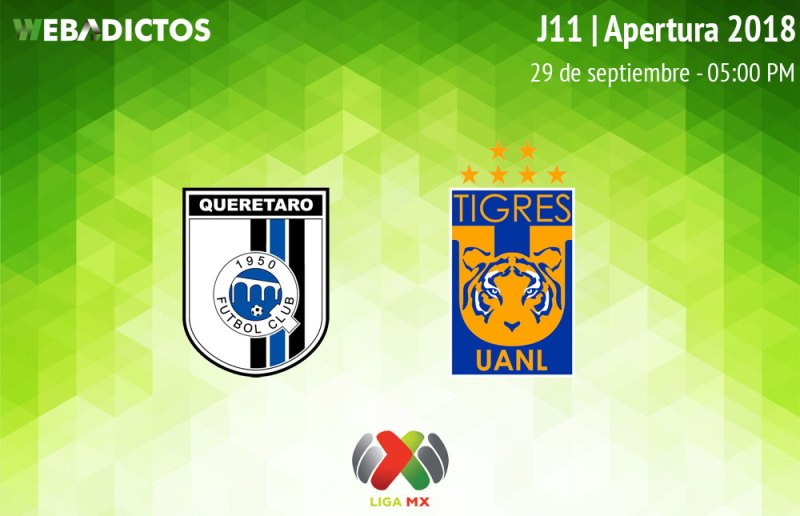 Querétaro vs Tigres, J11 del Apertura 2018 ¡En vivo por internet! - queretaro-vs-tigres-apertura-2018