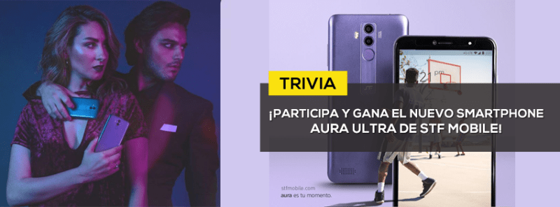 TRIVIA: Participa y ¡Gana el nuevo smartphone AURA Ultra de STF mobile! - trivia-stf-mobile-1-800x296