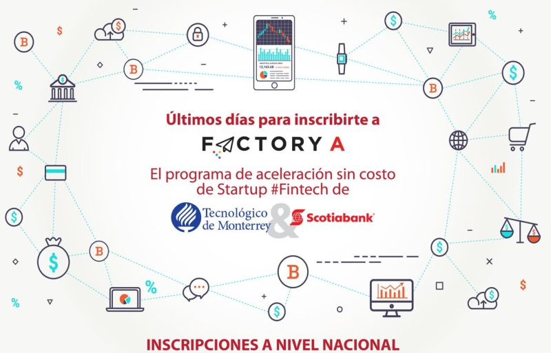 Tecnológico de Monterrey y Scotiabank lanzan: FactoryA, aceleradora de Emprendimientos Fintech - disencc83o-programa-de-aceleracion-factorya