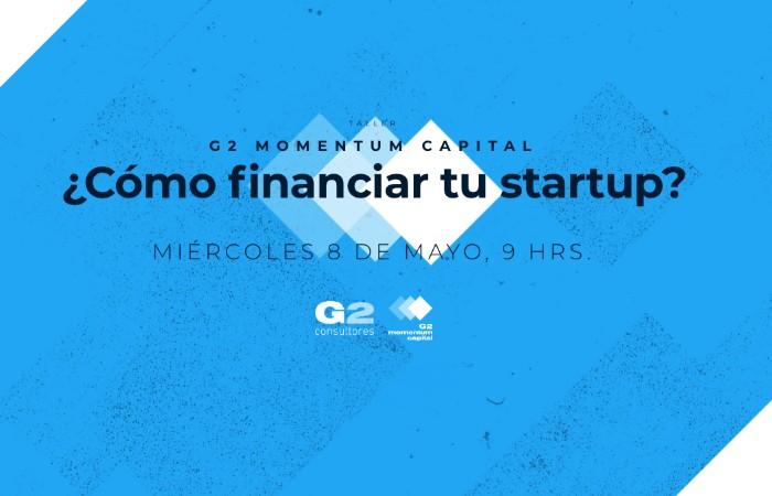 ¿Buscas financiamiento para tu startup? Este taller es para ti - financiamiento-startup