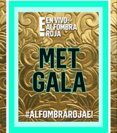 En VIVO desde la alfombra Roja E! en el Met Gala 2019