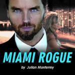Estrena Julian Monterrey nuevo filme: «Miami Rogue» una explosiva historia de acción y romance