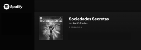 «Sociedades Secretas», nuevo podcast original de Spotify