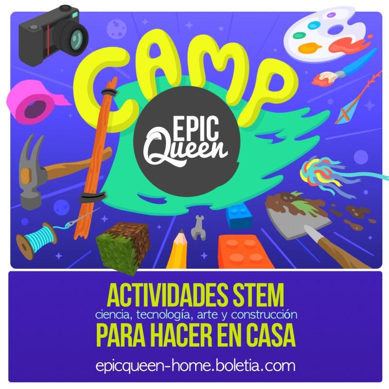 Epic Queen @Home, actividades STEM para los días de distanciamiento social - epic-queen-home