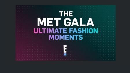 Especial «The Met Gala» revive los grandes momentos de la moda por E!