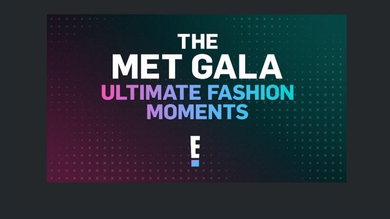 """Especial """"The Met Gala"""" revive los grandes momentos de la moda por E! - the-met-gala"""