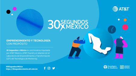 30 Segundos x México, ¡convocatoria abierta para emprendedores!