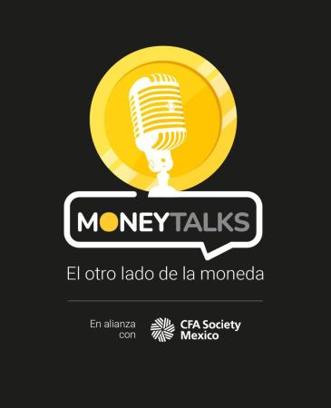 "CFA Society México lanza podcast financiero: ""Money Talks"""