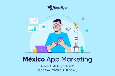 La primera edición del México Apps Marketing by AppsFlyer se llevará a cabo el 13 de mayo