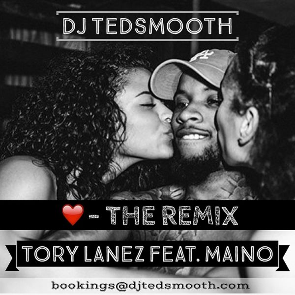 DJ TEDSMOOTH REMIX - LUV - TORY LANEZ x MAINO 12