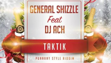 GENERAL SHIZZLE FT DJ ACH - TAKTIK 19