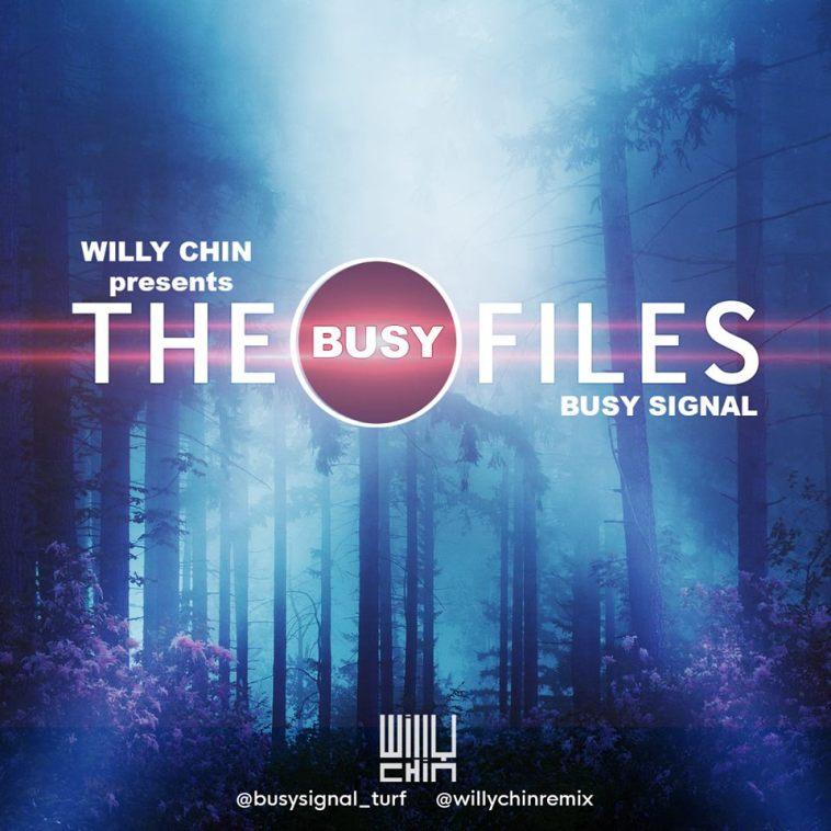 WILLY CHIN - THE BUSY FILES (BUSY SIGNAL) 1
