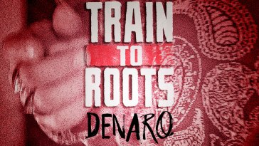 DENARO, PREMIER SINGLE DU NOUVEL ALBUM DE TRAIN TO ROOTS 16